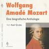 Wolfgang Amadé Mozart. Eine biografische Anthologie