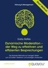 Dynamische Moderation - der Weg zu effektiven und effizienten Besprechungen
