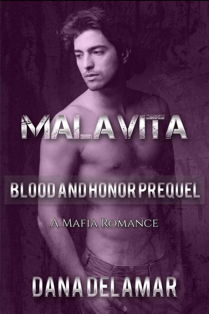 Malavita: A Mafia Romance (Blood and Honor, Prequel) als eBook