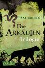 Arkadien-Reihe: Arkadien - Die Trilogie (Gesamtausgabe, Band 1 - 3)