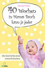 40 Wochen in Mamas Bauch kann ja jeder