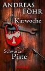 Karwoche - Schwarze Piste