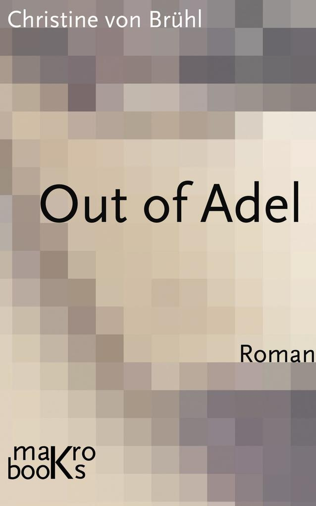 Out of Adel als eBook