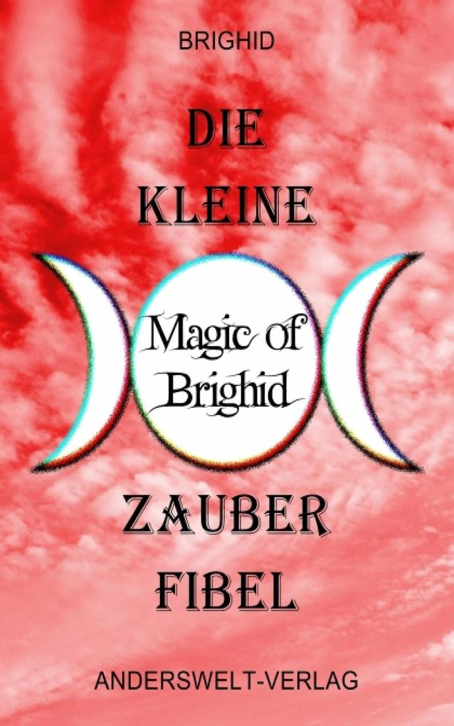 Die kleine Magic of Brighid Zauberfibel als eBook