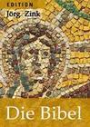 Die Bibel: Neu in Sprache gefasst von Jörg Zink