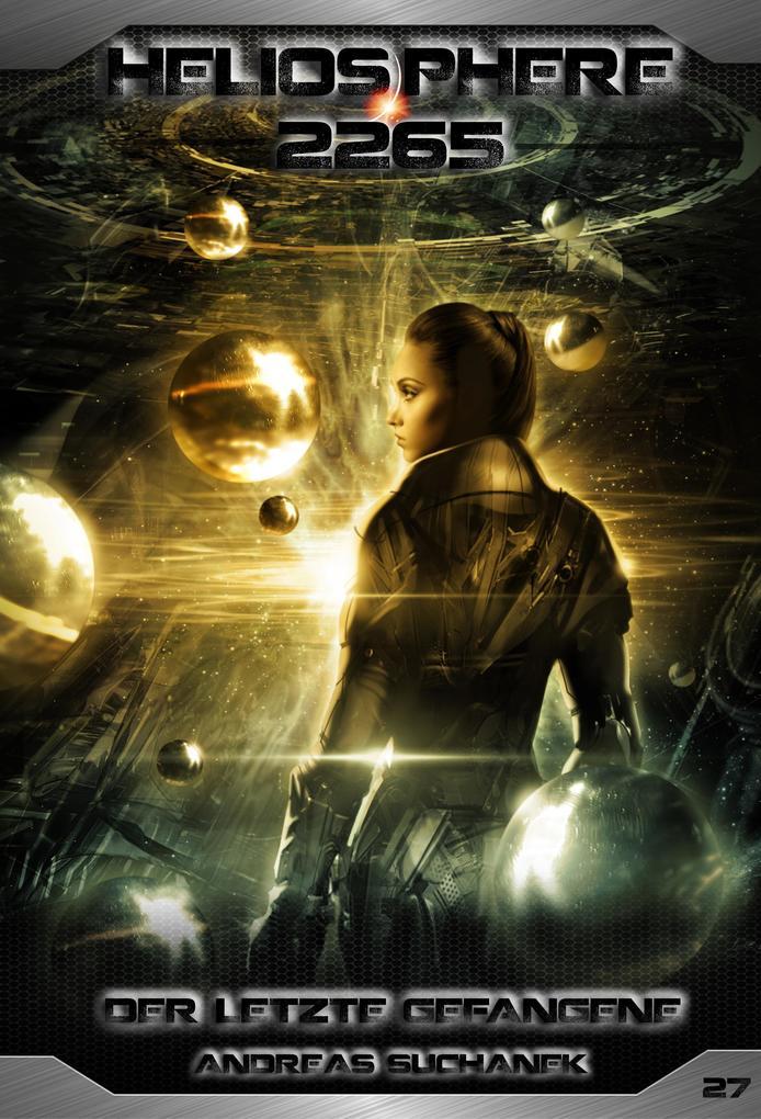 Heliosphere 2265 - Band 27: Der letzte Gefangene (Science Fiction) als eBook