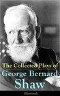 The Collected Plays of George Bernard Shaw (Illustrated)