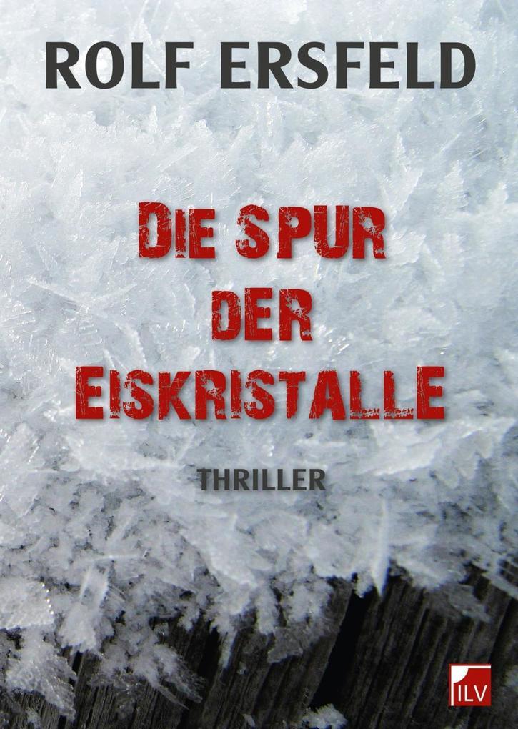 Die Spur der Eiskristalle als Buch