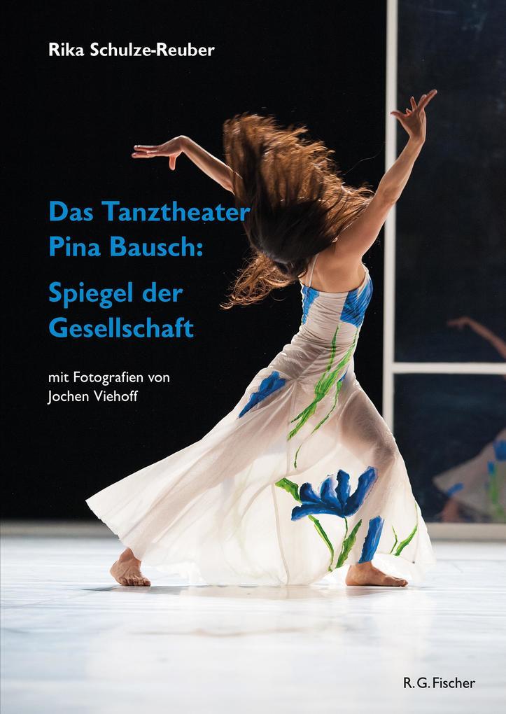 Das Tanztheater Pina Bausch: Spiegel der Gesellschaft als eBook
