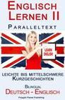 Englisch Lernen II - Paralleltext - Leichte bis Mittelschwere Kurzgeschichten (Englisch - Deutsch)