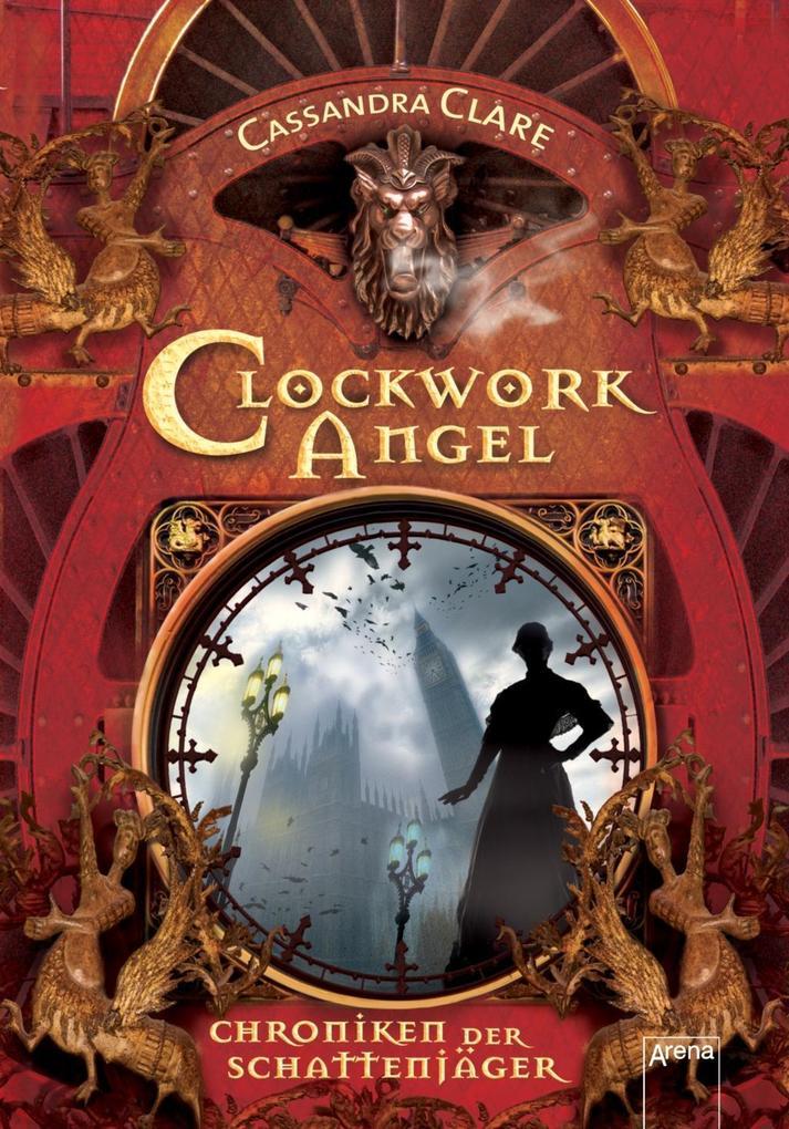Chroniken der Schattenjäger 01. Clockwork Angel als Taschenbuch