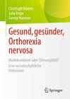 Gesund, gesünder, Orthorexia nervosa