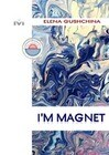 I'M MAGNET