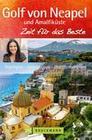 Reiseführer Golf von Neapel und Amalfiküste - Zeit für das Beste