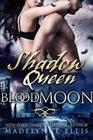 Shadow Queen (Blood Moon, #3)