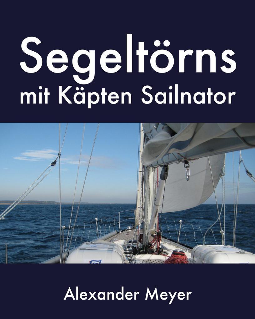 Segeltörns mit Käpten Sailnator als eBook