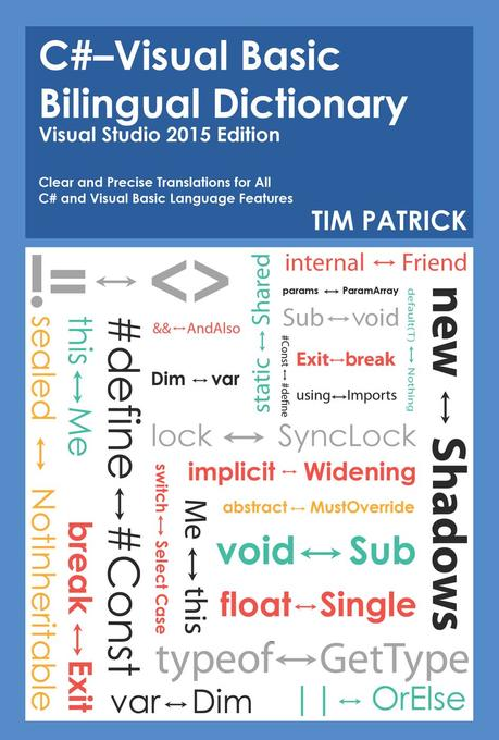 C#-Visual Basic Bilingual Dictionary : Visual Studio 2015 Edition als eBook