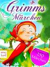 Grimms Märchen - Über 250 Haus- und Kindermärchen zum Lesen, Vorlesen und Träumen. Das Märchenbuch für die ganze Familie (Illustrierte Ausgabe)