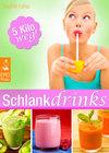 Schlank-Drinks - Gesunde Smoothies und andere Fett-weg-Getränke zum Abnehmen, Saftfasten und Stärken des Immunsystems. Trink dich schlank und gesund!