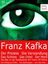 """Franz Kafka - Edition 55 Kafka-Werke: Von """"Die Verwandlung"""" über """"Der Prozess"""" bis hin zu """"Das Schloss"""" (Illustriert)"""