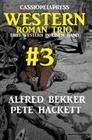 Cassiopeiapress Western Roman Trio #3: Drei Western in einem Band