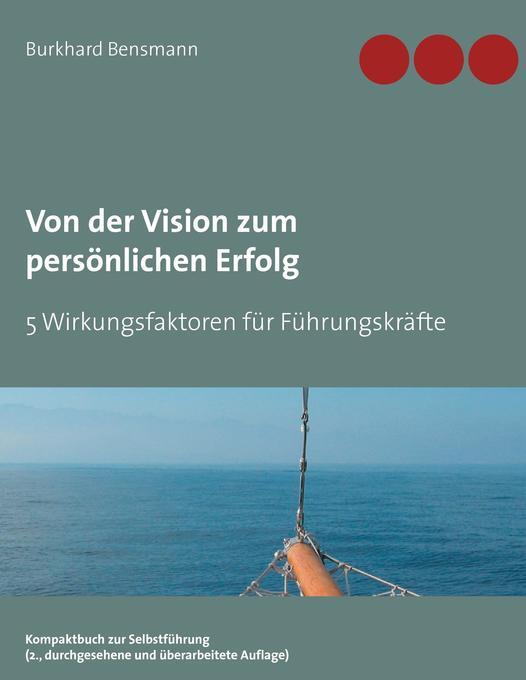 Von der Vision zum persönlichen Erfolg als Buch