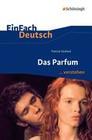 Das Parfum. EinFach Deutsch ...verstehen
