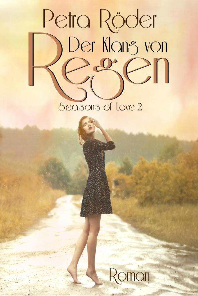 Der Klang von Regen - Seasons of Love Reihe / Band 2 als eBook