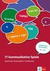 77 kommunikative Spiele. Spanische Grammatik in 10 Minuten - motivierende Sprechimpulse A1-B1