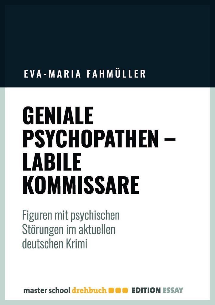 Geniale Psychopathen, labile Kommissare als eBook