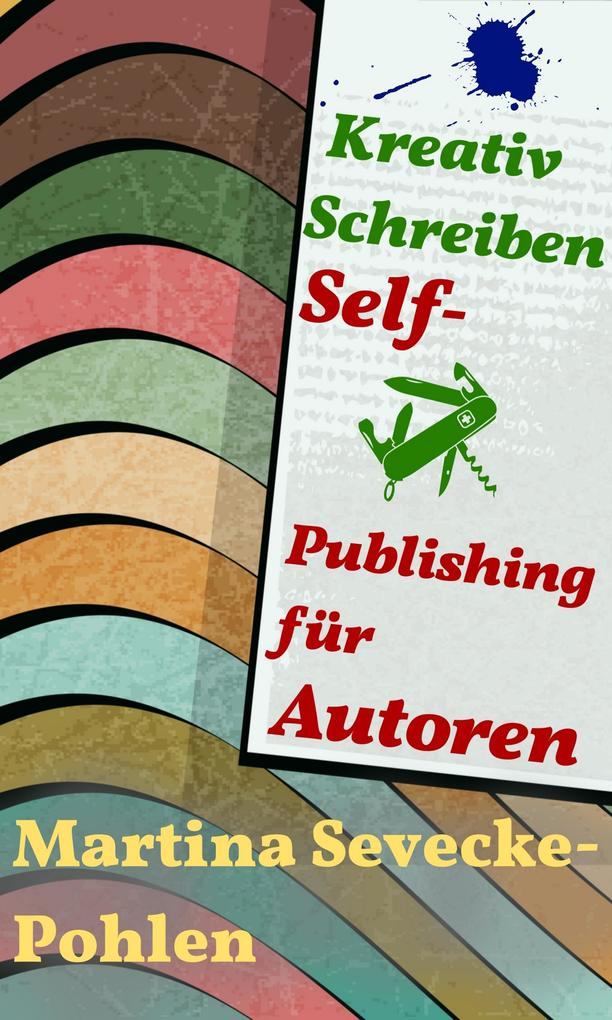 Kreativ Schreiben. Self-Publishing für Autoren als eBook