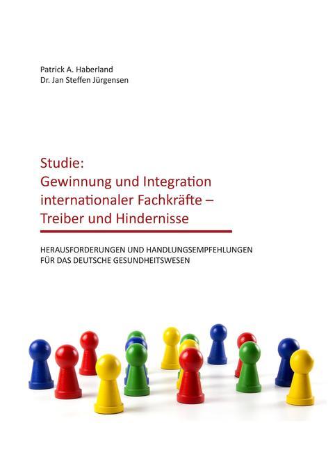 Studie: Gewinnung und Integration internationaler Fachkräfte - Treiber und Hindernisse als Buch