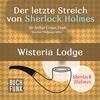 Der letzte Streich von Sherlock Holmes ' Wisteria Lodge