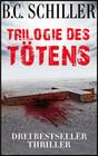 Trilogie des Tötens - 3 Tony Braun Thriller