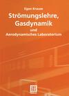 Strömungslehre, Gasdynamik und Aerodynamisches Laboratorium