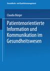 Patientenorientierte Information und Kommunikation im Gesundheitswesen