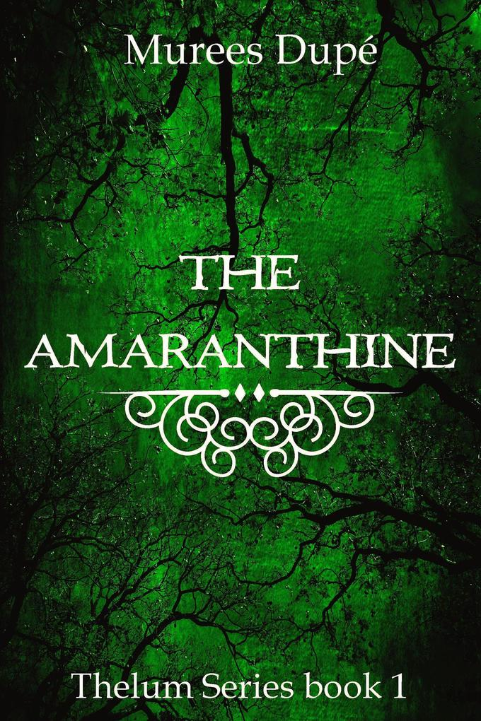 The Amaranthine (Thelum Series, #1) als eBook