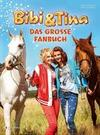 Bibi und Tina. Das große Fanbuch