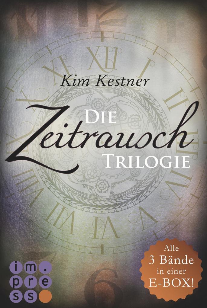 Die Zeitrausch-Trilogie: Alle drei Bände in einer E-Box! als eBook