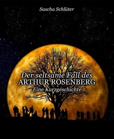 Der seltsame Fall des Arthur Rosenberg als eBook