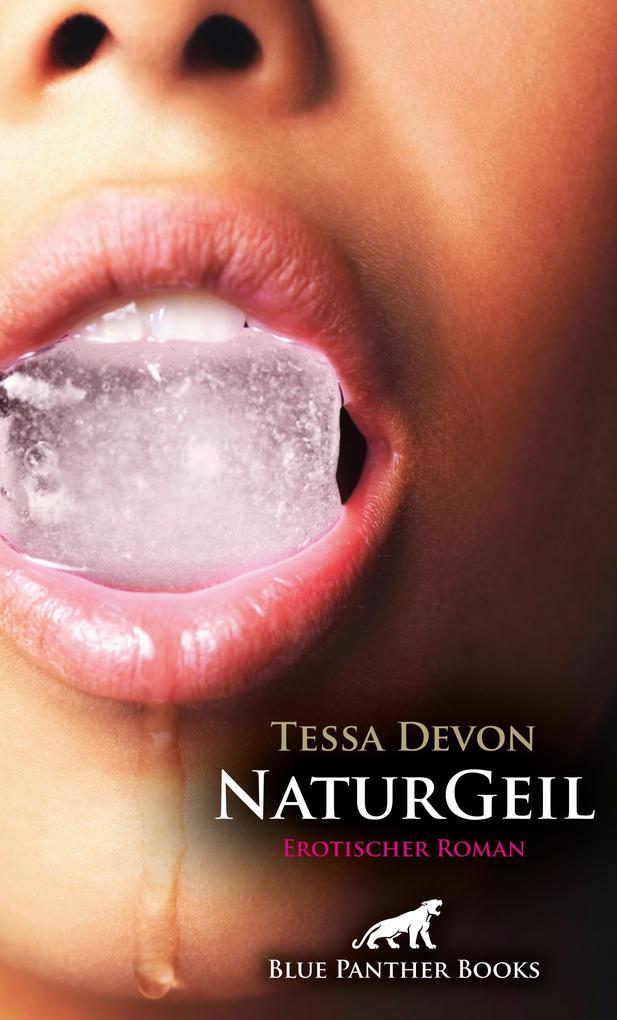 NaturGeil | Erotischer Roman (Tabulos, Dienen, Unterwerfung, Liebe) als eBook