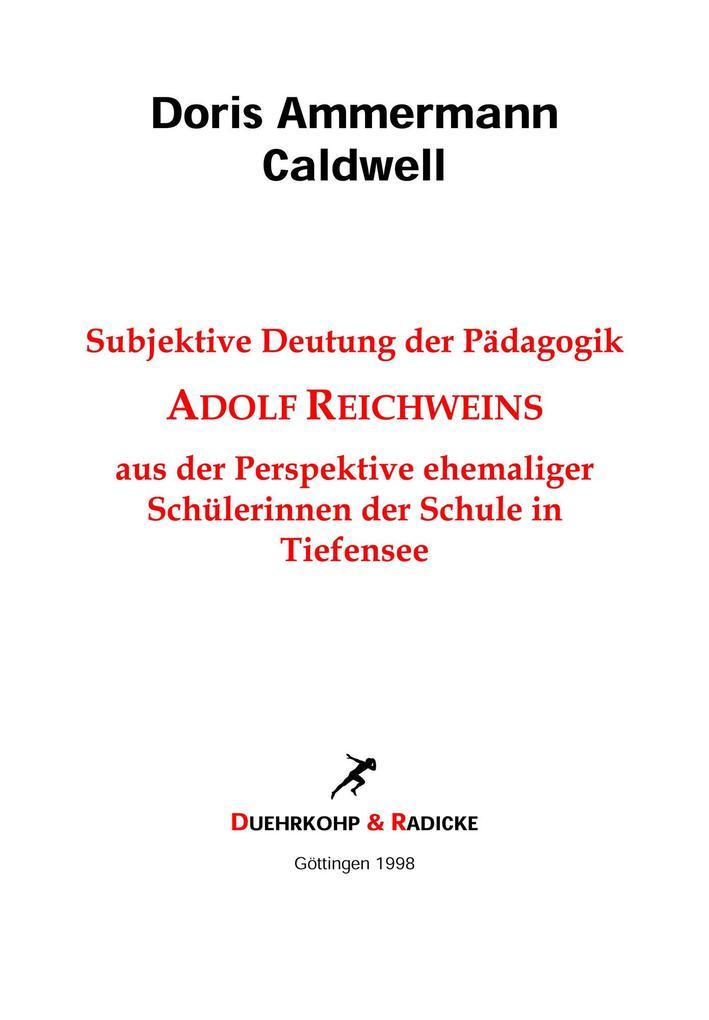 Subjektive Deutung der Pädagogik Adolf Reichweins aus der Perspektive ehemaliger Schülerinnen der Schule in Tiefensee als eBook