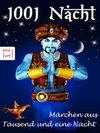 1001 Nacht - Märchen aus Tausend und eine Nacht - Tausendundeine Nacht: Sindbad der Seefahrer, Aladin & die Wunderlampe, Ali Baba & die vierzig Räuber
