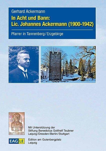 In Acht und Bann: Lic. Johannes Ackermann (1900-1942) als Buch