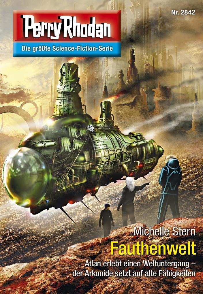 Perry Rhodan 2842: Fauthenwelt (Heftroman) als eBook