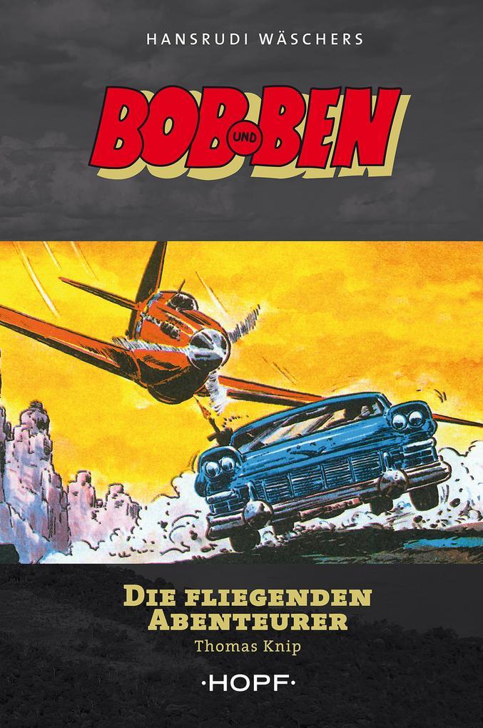 Bob und Ben - Die fliegenden Abenteurer als eBook