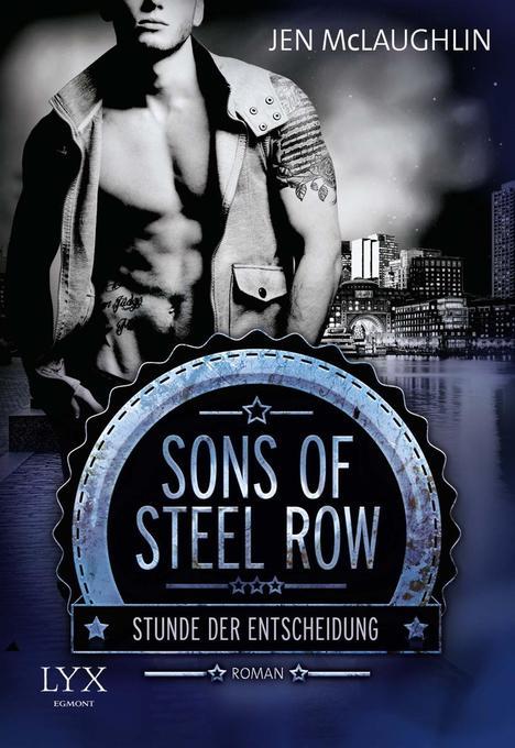 Sons of Steel Row 01 - Stunde der Entscheidung als Taschenbuch