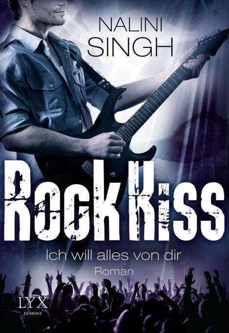 Rock Kiss - Ich will alles von dir als Taschenbuch