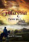 Falaysia - Fremde Welt - Band IV