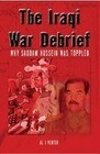 Iraqi War Debrief: Why Saddam Hussein Was Toppled